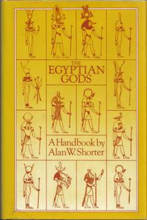 The Egyptian Gods, A Handbook