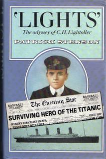 Lights. The Odyssey of C.H. Lightoller [ Senior Surviving Officer of the Titanic ] SIGNED PRESENT...