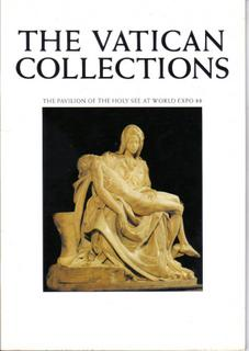 The Vatican Collections. The Pavilion of the Holy See at World Expo 88 - Catalogue