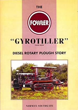 The Fowler [of] Leeds Gyrotiller Diesel Rotary Plough Story