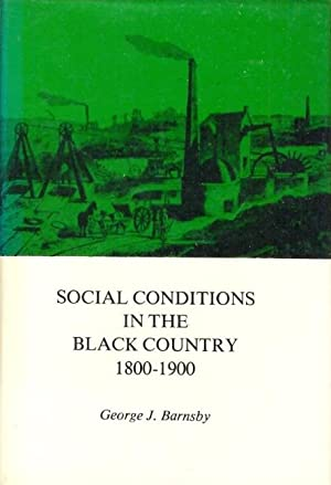 Social Conditions in the Black Country 1800-1900 SIGNED COPY