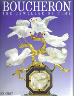 Boucheron. The Jeweller of Time [ Le Joaillier Du Temps ]