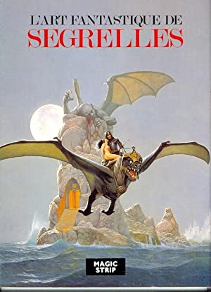 L'Art Fantastique de Segrelles [ the French: Segrelles, Vincente [