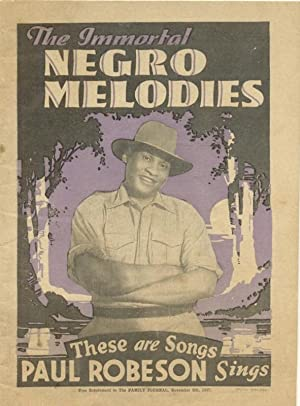 The Immortal Negro Melodies. These are the Songs Paul Robeson Sings.