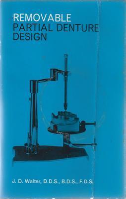 Removable Partial Denture Design: Walter, J.D.