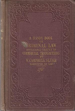 A Handy Book on Criminal Law, Applicable Chiefly to Commercial Transactions