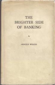 The Brighter Side of Banking SIGNED BY AUTHOR