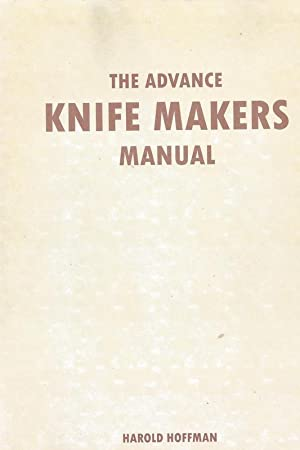 The Advance Knife Makers Manual