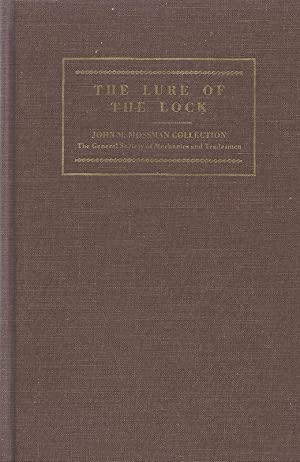 The Lure of the Lock. A Short Treatise on Locks to Elucidate the John M. Mossman Collection of Lo...