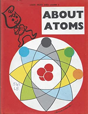 About Atoms - Look, Read and Learn Series No.9