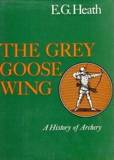 The Grey Goose Wing. A History of Archery