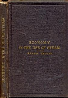 Economy in the Use of Steam: A Statement of the Principles on Which a Saving of Steam Can Best be...