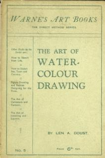The Art of Water-Colour Drawing. [being No. 5 in Warne's Art Books. The Direct Method Series ]