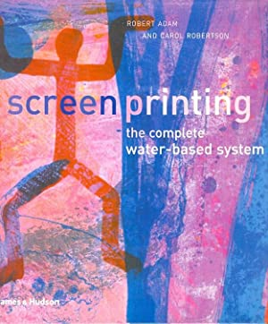 Screenprinting, the Complete Water-Based System ( Screen Printing )