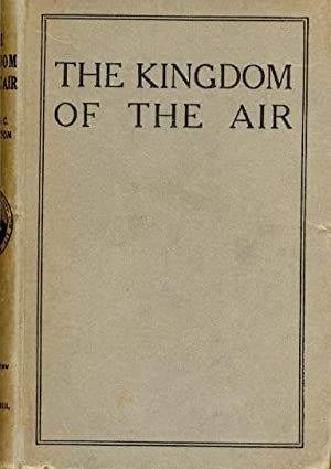The Kingdom of the Air [early aviation] With presentation inscription to the Author's Mother