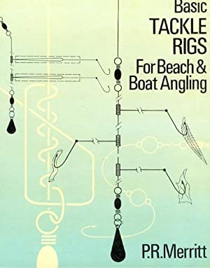 Basic Tackle Rigs for Beach and Boat: Merritt, P.R., NAC