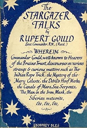 The Stargazer Talks, Wherein Commander Gould discourses upon various strange & curious matters....