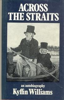 Across the Straits - An Autobiography: Williams, Kyffin