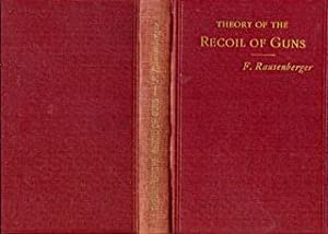 The Theory of the Recoil of Guns with Recoil Cylinders [ Specially Printed from Artilleristische ...