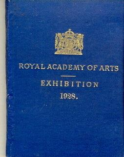 The Exhibition of the Royal Academy of Arts MDCCCCXXVIII - The One Hundred and Sixtieth