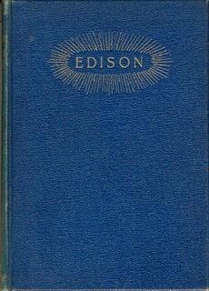 The Life & Inventions of Thomas Alva: Dickson, W.K.L. &