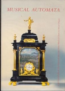 Musical Automata. Catalogue of Automatic Musical Instruments: Haspels, Dr. Jan