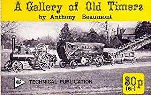A Gallery of Old Timers. 51 pictures of Steam Wagons, Traction Engines, Fairground Rides, Ploughi...