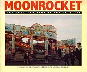 Moonrocket - The Thriller Ride of the Thirties