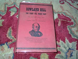 ROWLAND HILL AND THE FIGHT FOR PENNY: Hill (Colonel H.W.)