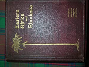 EASTERN AFRICA AND RHODESIA. Historical and Descriptive,: Macmillan ;- (Allister)