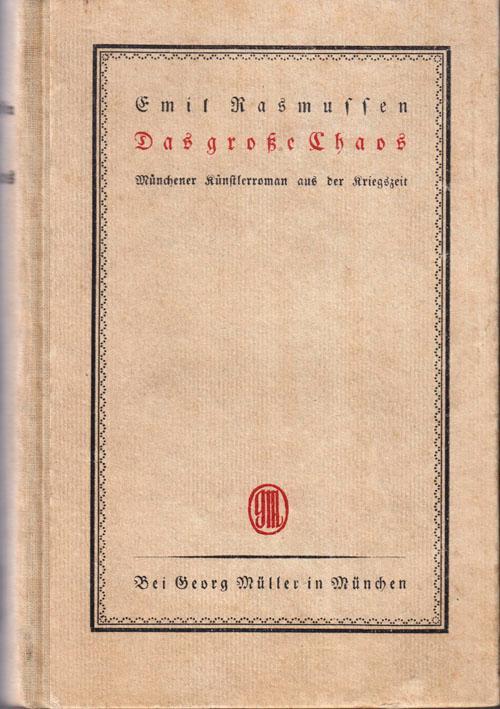 Das große Chaos. Münchner Künstlerroman aus der: Rasmussen, Emil