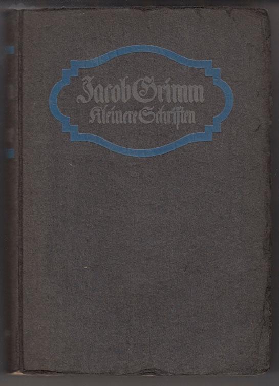 Aus den Kleineren Schriften. 2. Auflage.: Grimm, Jacob