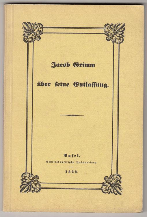 Über seine Entlassung.: Grimm, Jacob