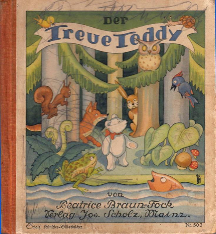 Der treue Teddy. [Erzählung und Illustrationen.]: Braun-Fock, Beatrice