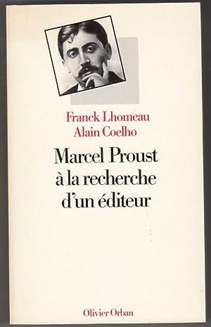 Marcel Proust à la recherche d'un éditeur: Franck Lhomeau u.