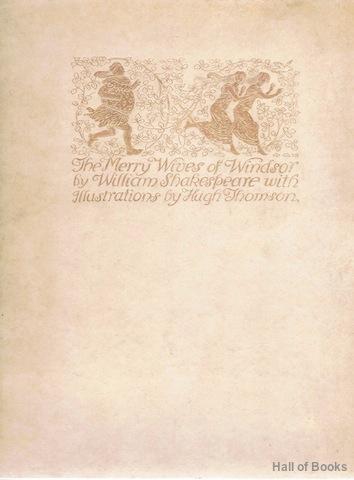 The Merry Wives Of Windsor: William Shakespeare, Hugh Thomson (Illustrator)
