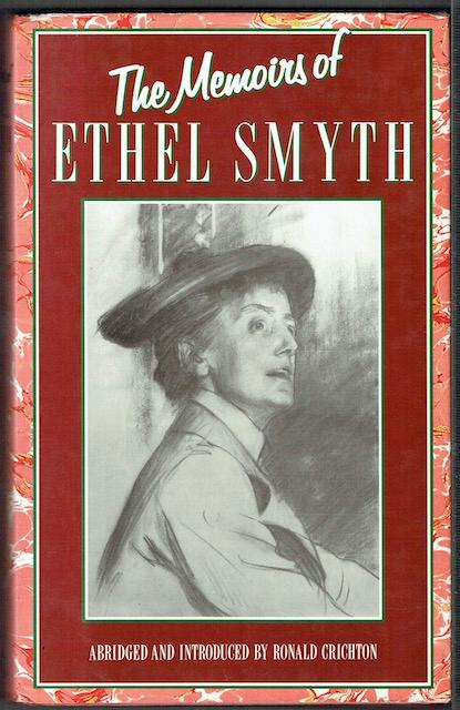 The Memoirs Of Ethel Smyth - Ronald Crichton