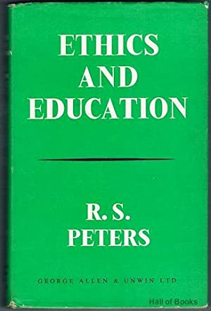 Ethics and Education: R. S. Peters