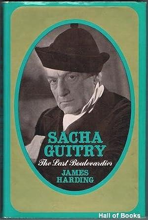 Sacha Guitry: The Last Boulevardier: James Harding