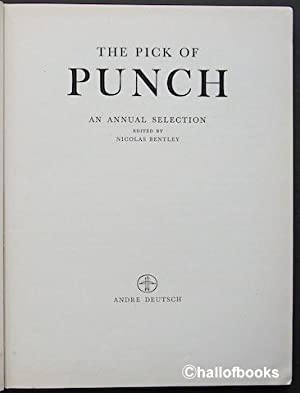 The Pick Of Punch: An Annual Selection: Nicolas Bentley (editor)