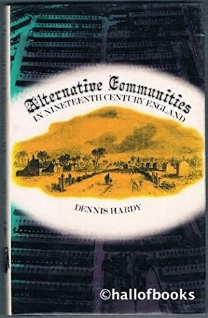 Alternative Communities in Nineteenth Century England: Dennis Hardy