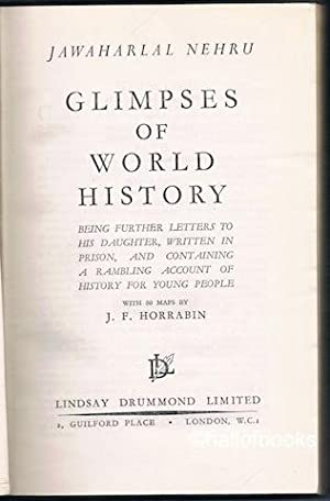 Glimpses Of World History: Being Further Letters To His Daughter, Written In Prison, And Containing...