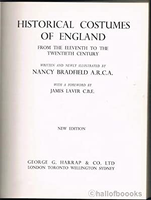 Historical Costumes Of England From The Eleventh To The Twentieth Century: Nancy Bradfield
