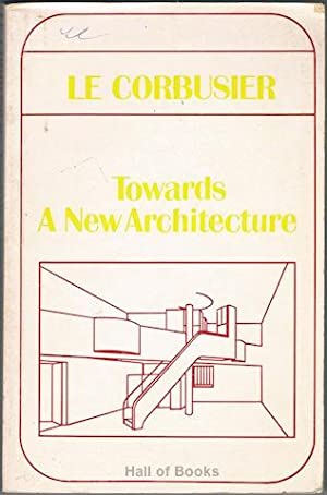 Towards A New Architecture: Le Corbusier, translated