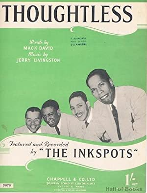 Thoughtless, recorded by The Inkspots: Mack David, Jerry