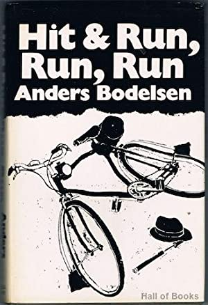Hit & Run, Run, Run: Anders Bodelsen, translated