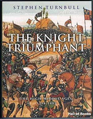 The Knight Triumphant: The High Middle ages 1314-1485