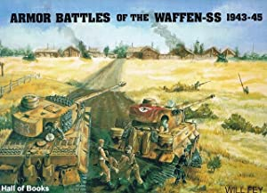 Armor Battles Of The Waffen-SS 1943-45: Will Fey, translated