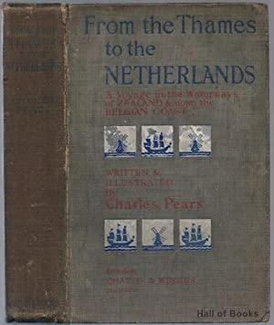 From The Thames To The Netherlands: A Voyage In The Waterways Of Zealand & Down The Belgian ...