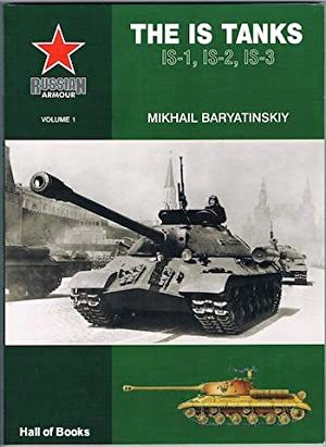The IS Tanks: IS-1, IS-2, IS-3: Mikhail Baryatinsky
